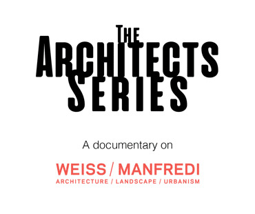 The Architects Series - a documentary on: Weiss/Manfredi